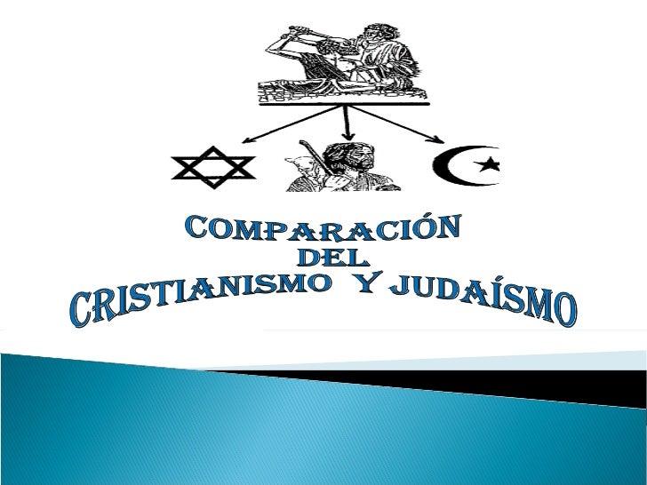 Comparación del  Cristianismo  y Judaísmo
