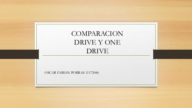 COMPARACION DRIVE Y ONE DRIVE OSCAR FABIAN PORRAS 11172046