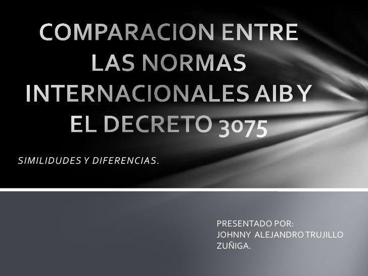 SIMILIDUDES Y DIFERENCIAS.                             PRESENTADO POR:                             JOHNNY ALEJANDRO TRUJIL...