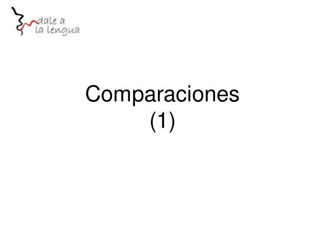 Comparaciones (1)