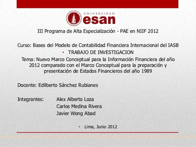 III Programa de Alta Especialización - PAE en NIIF 2012Curso: Bases del Modelo de Contabilidad Financiera Internacional de...