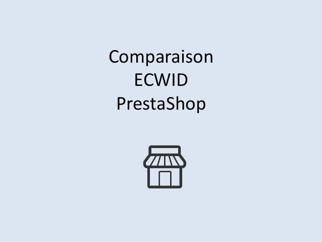 Comparaison ECWID PrestaShop