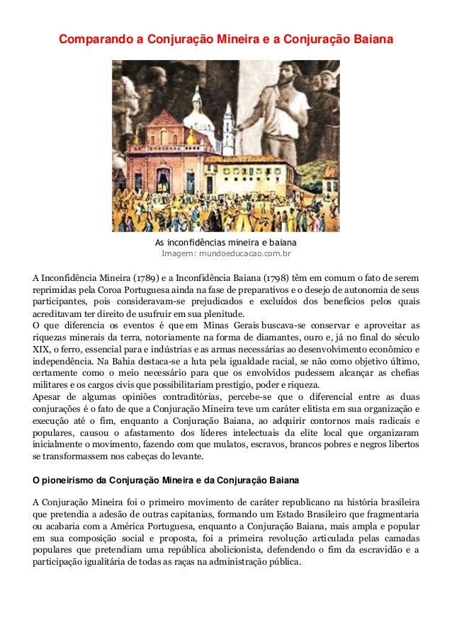 Comparando a Conjuração Mineira e a Conjuração Baiana As inconfidências mineira e baiana Imagem: mundoeducacao.com.br A In...