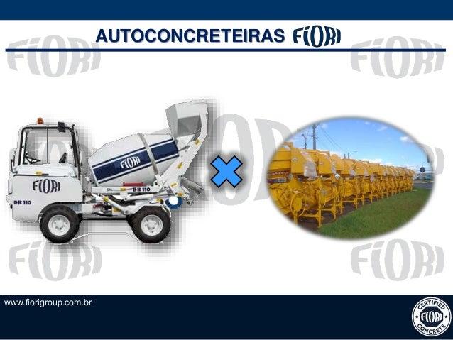 www.fiorigroup.com.br AUTOCONCRETEIRAS