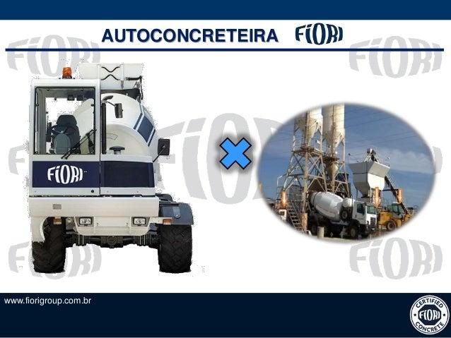 www.fiorigroup.com.br AUTOCONCRETEIRA