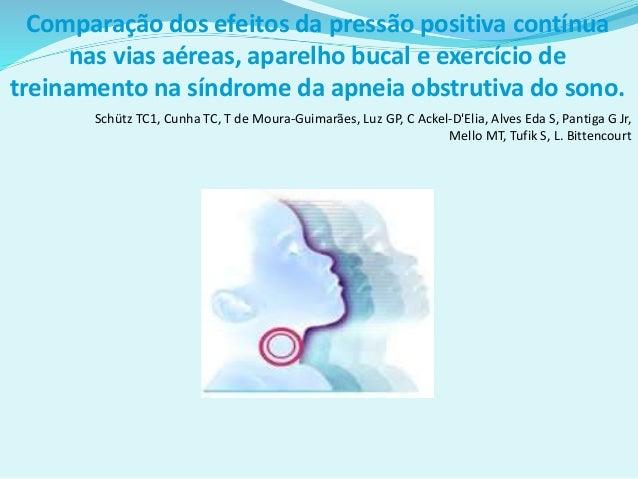 Comparação dos efeitos da pressão positiva contínua nas vias aéreas, aparelho bucal e exercício de treinamento na síndrome...