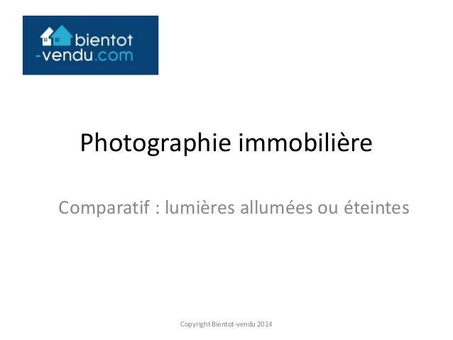 Photographie immobilière Comparatif : lumières allumées ou éteintes Copyright Bientot-vendu 2014