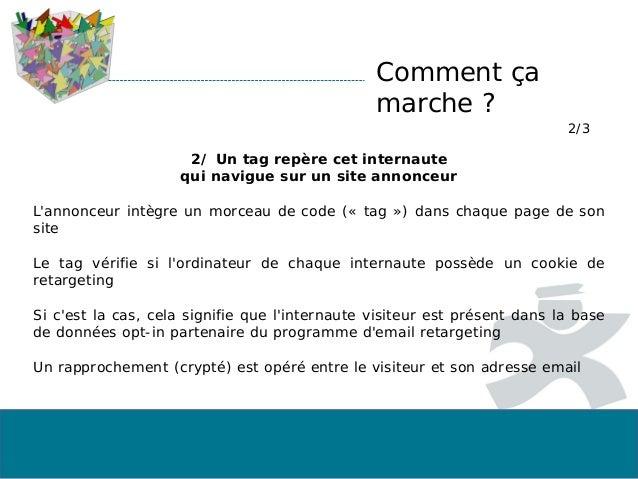 2/ Un tag repère cet internaute qui navigue sur un site annonceur L'annonceur intègre un morceau de code (« tag ») dans ch...