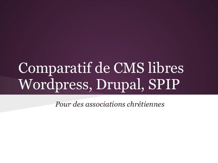 Comparatif de CMS libresWordpress, Drupal, SPIP     Pour des associations chrétiennes