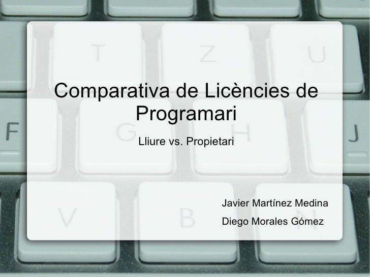 Comparativa de Licències de        Programari         Lliure vs. Propietari                               Javier Martínez ...
