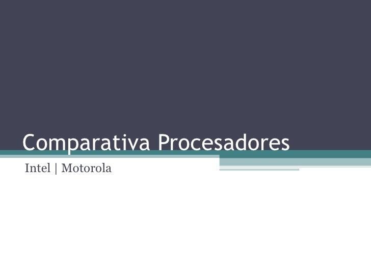 Comparativa Procesadores Intel | Motorola