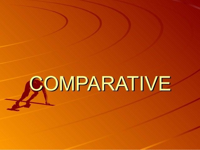 COMPARATIVECOMPARATIVE