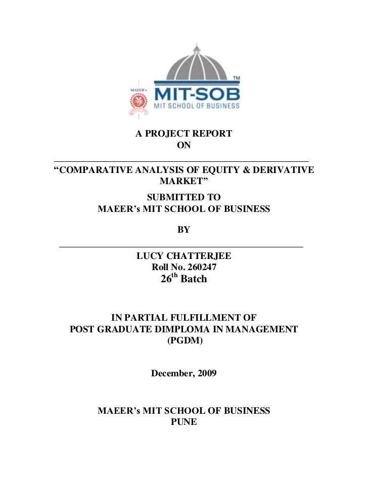"""A PROJECT REPORT                    ON""""COMPARATIVE ANALYSIS OF EQUITY & DERIVATIVE                 MARKET""""               S..."""