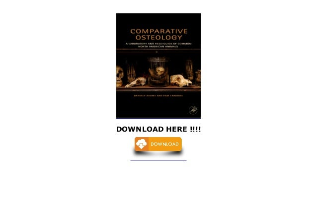 Comparative Osteology A Laboratory and Field Guide of Common North American Animals