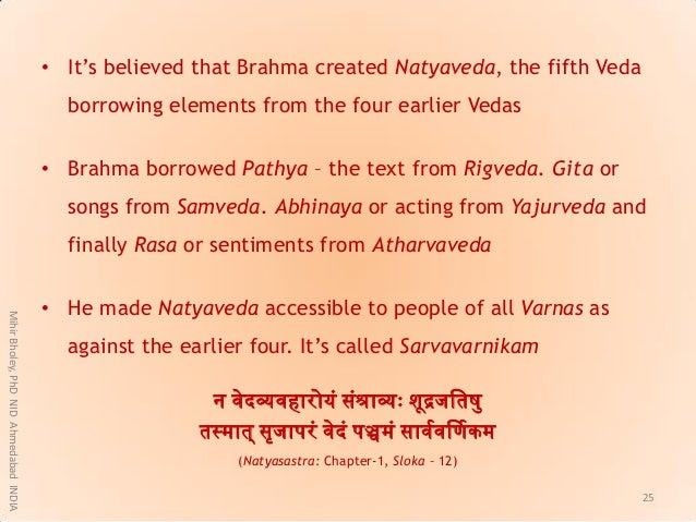 """• It""""s believed that Brahma created Natyaveda, the fifth Veda borrowing elements from the four earlier Vedas • Brahma borr..."""