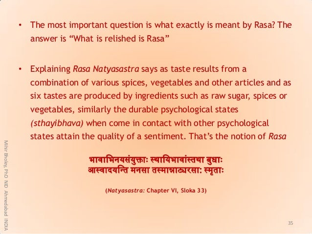 """• The most important question is what exactly is meant by Rasa? The answer is """"What is relished is Rasa"""" • Explaining Rasa..."""