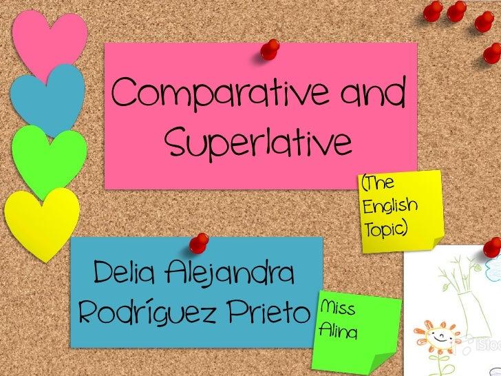 Comparative and    Superlative Delia AlejandraRodríguez Prieto