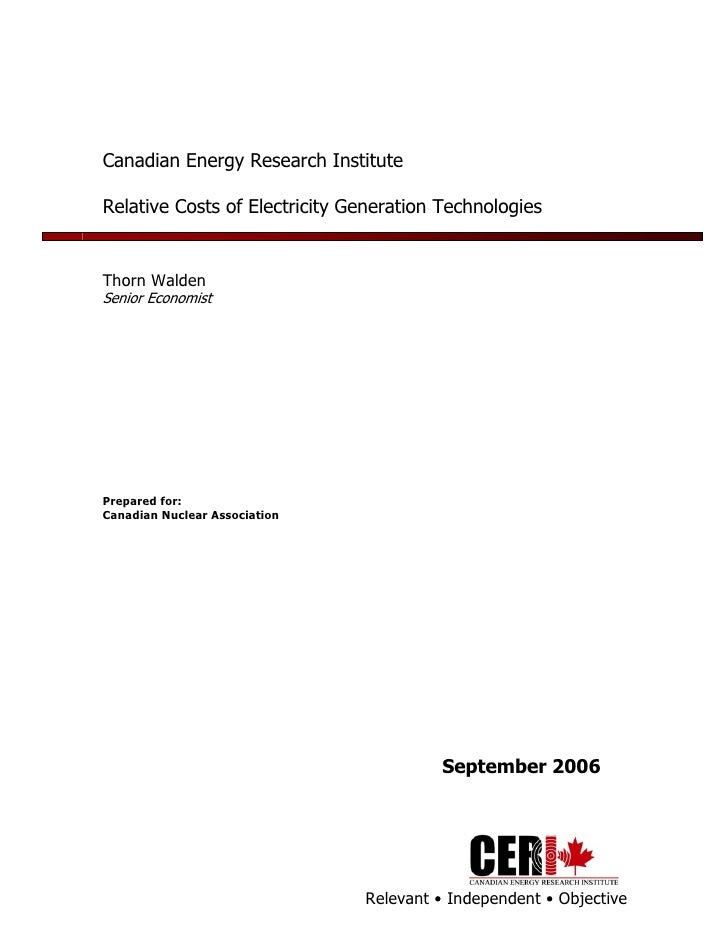 Canadian Energy Research Institute  Relative Costs of Electricity Generation Technologies   Thorn Walden Senior Economist ...