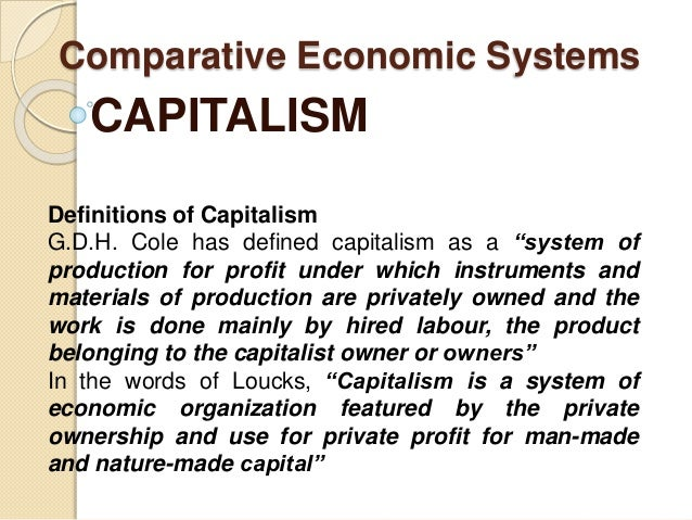 a history of capitalism an economic system Some libertarians insist on the primacy of capitalism in a way that would suggest that capitalism is a natural, primordial economic system to such a degree that it is pretty much inevitable.