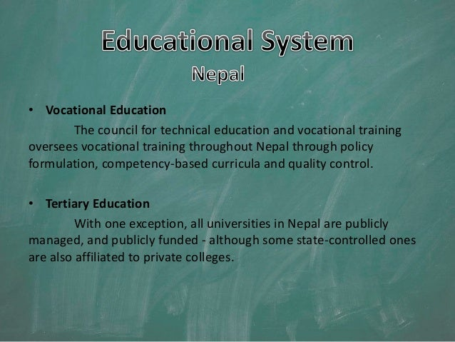 education system in nepal Big reforms ahead in nepal education big hissan chairperson ramesh silwal said the government should not have copied the failed system of indian education system.