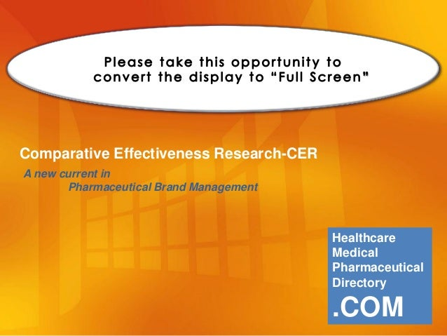 Healthcare Medical Pharmaceutical Directory .COM Comparative Effectiveness Research-CER A new current in Pharmaceutical Br...