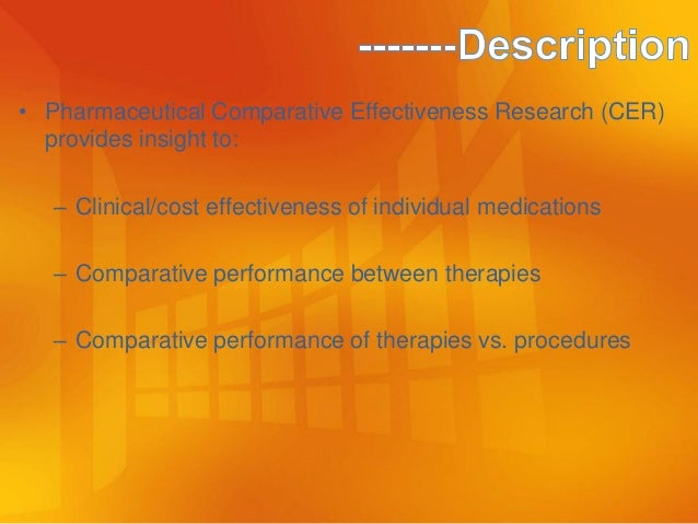 a comparative study on effectiveness of Making informed decisions: assessing the strengths and weaknesses of study designs and analytic methods for comparative effectiveness research.