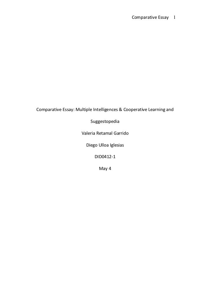 Comparative Essay: Multiple Intelligences & Cooperative Learning and Suggestopedia<br />Valeria Retamal Garrido<br />Diego...