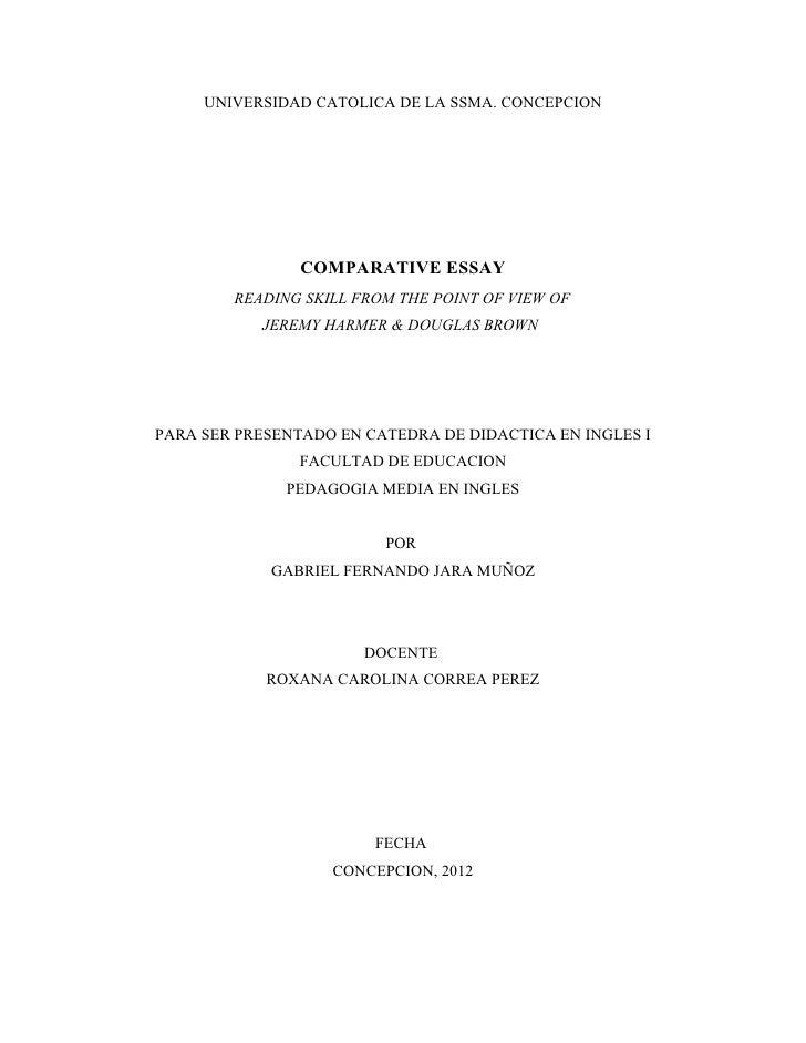 UNIVERSIDAD CATOLICA DE LA SSMA. CONCEPCION                COMPARATIVE ESSAY        READING SKILL FROM THE POINT OF VIEW O...