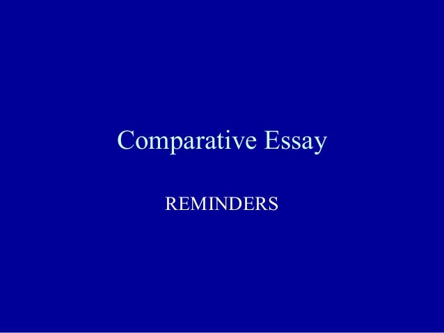 Comparative Essay  REMINDERS