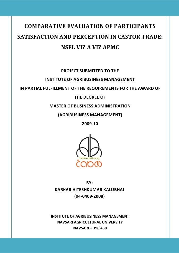 COMPARATIVE EVALUATION OF PARTICIPANTS SATISFACTION AND PERCEPTION IN CASTOR TRADE:                  NSEL VIZ A VIZ APMC  ...