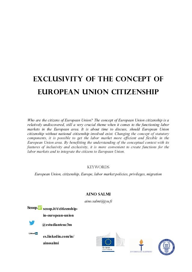 Exclusivity of the concept of      European Union citizenshipWho are the citizens of European Union? The concept of Europe...