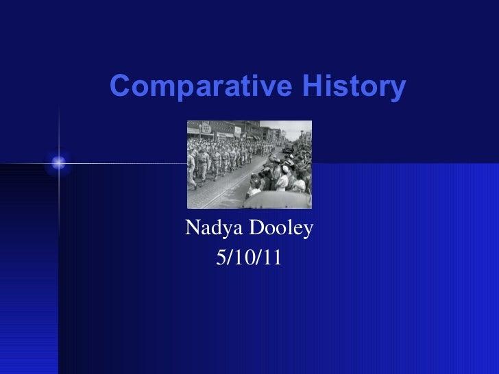 Comparative History Nadya Dooley 5/10/11