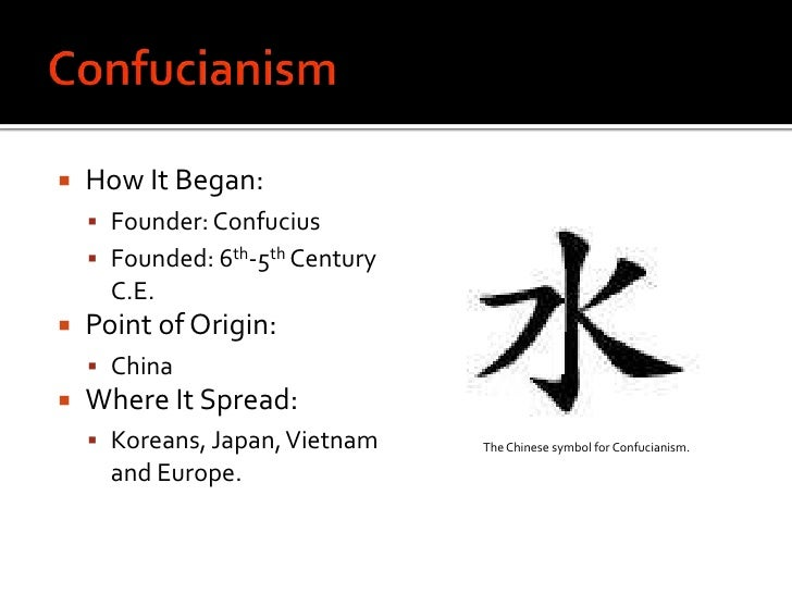the origin and history of confucianism Some scholars have raised questions about the understanding of confucius'  teachings, namely its origins (ie what was the 'historical' confucius like.