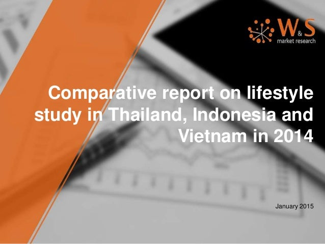 Comparative report on lifestyle study in Thailand, Indonesia and Vietnam in 2014 January 2015