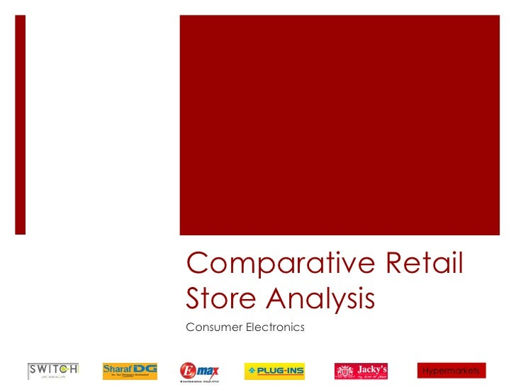 Comparative Retail Store Analysis Consumer Electronics                          Hypermarkets
