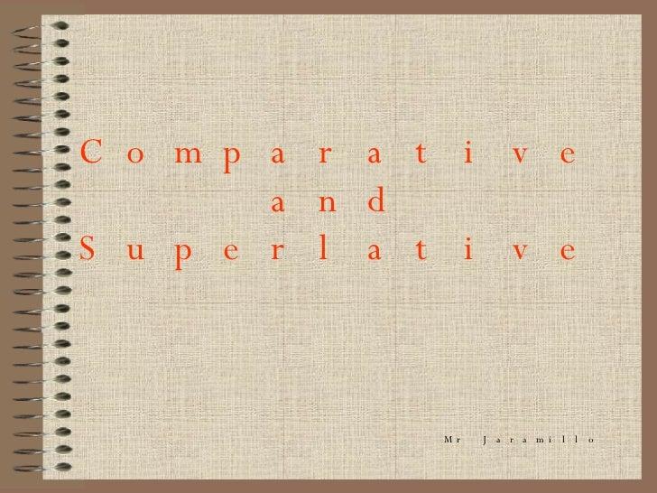 Comparative and Superlative Mr Jaramillo