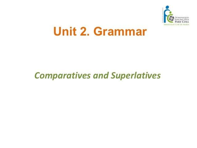 Unit 2. GrammarComparatives and Superlatives