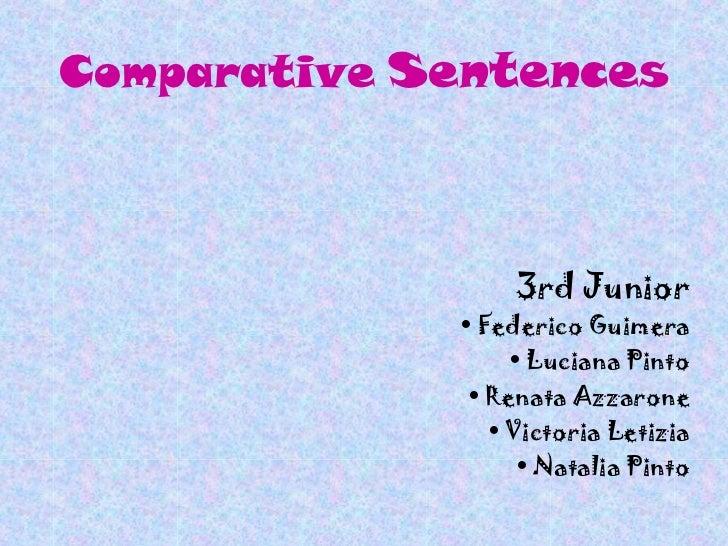 Comparative Sentences                  3rd Junior             • Federico Guimera                  • Luciana Pinto         ...