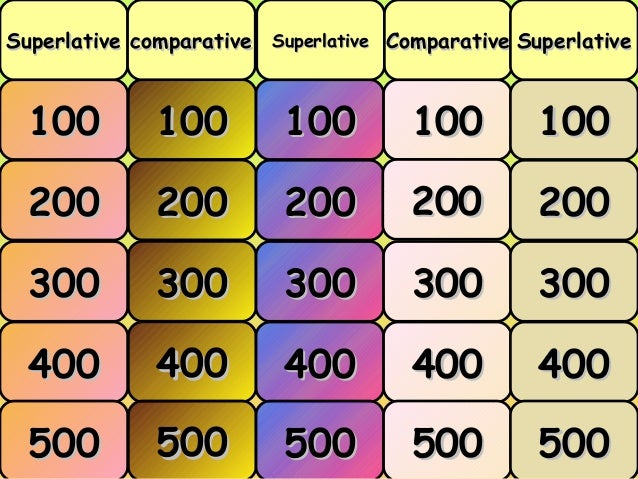 Superlative comparative Superlative Comparative Superlative menu  100  100  100  100  100  200  200  200  200  200  300  3...