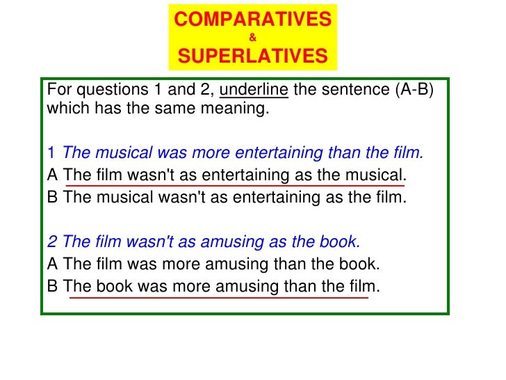 COMPARATIVES                          &                 SUPERLATIVESFor questions 1 and 2, underline the sentence (A-B)whi...