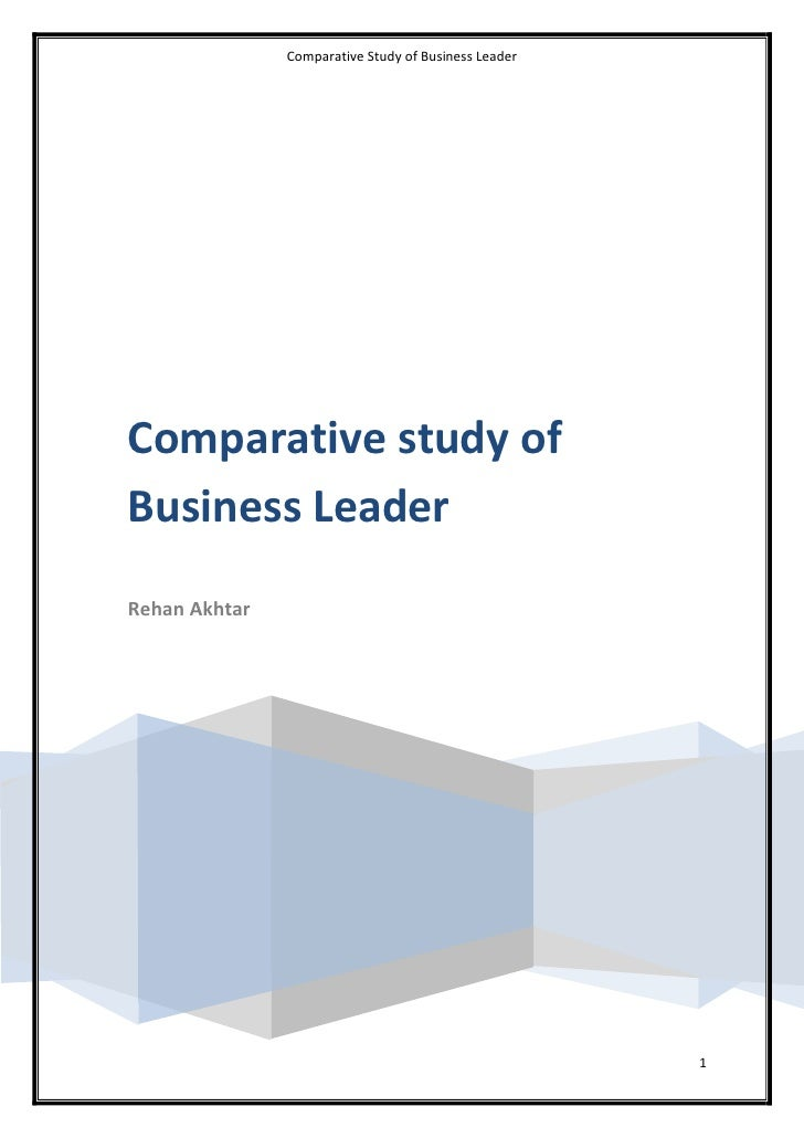 Comparative study of Business Leader     Rehan Akhtar<br />Comparative Study of Bill Gates and Steve Jobs<br />Bill G...