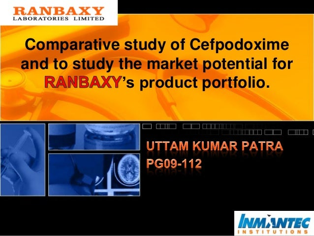 Comparative study of Cefpodoxime and to study the market potential for 's product portfolio.