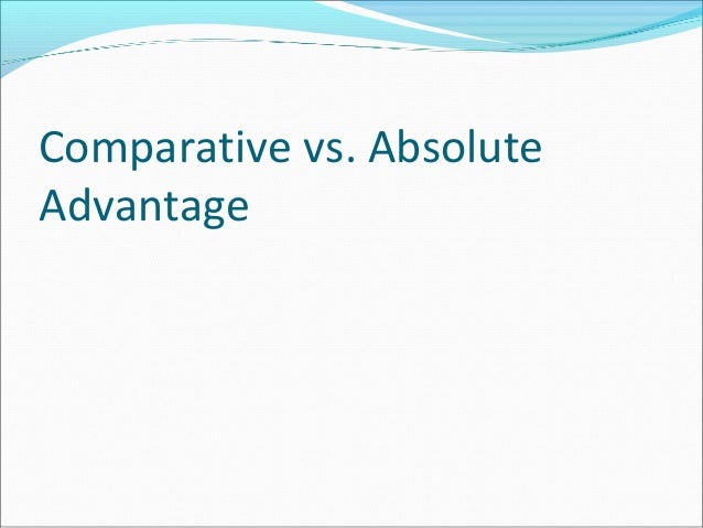 brazil absolute and comparative advantage Absolute versus comparative advantage  the united states is better at producing wheat than brazil, and  by specializing in their comparative advantages, the .