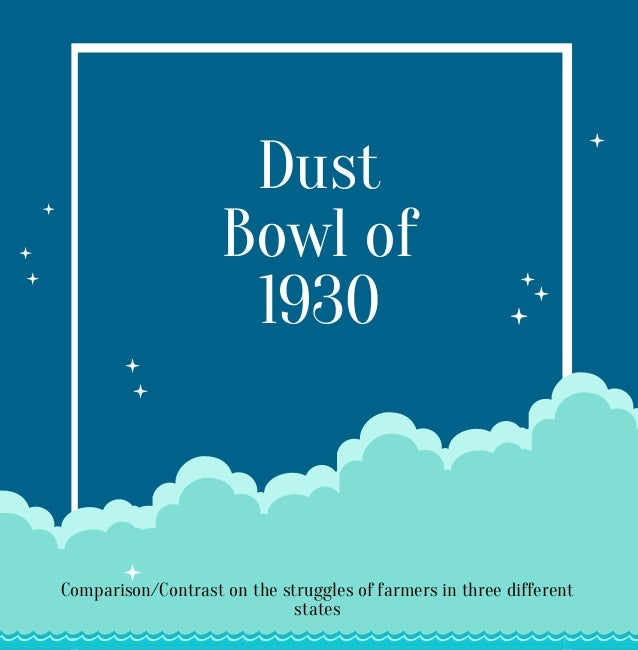 compare contrast essay sample college dust bowl of 1930 comparison contrast on the struggles of farmers in three different states