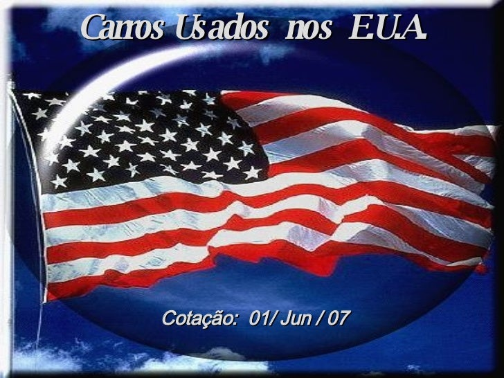 Carros Usados  nos  E.U.A. Cotação:  01/ Jun / 07