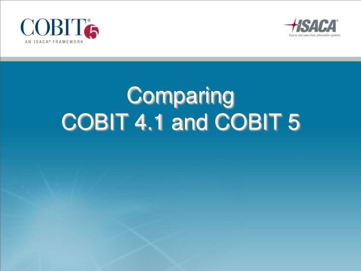 ComparingCOBIT 4.1 and COBIT 5