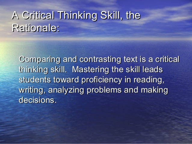 compare and contrast critical reading process with that of critical thinking This guide focuses on compare & contrast, a critical thinking strategy unique in its capacity to build students' memories, eliminate confusion, and highlight.