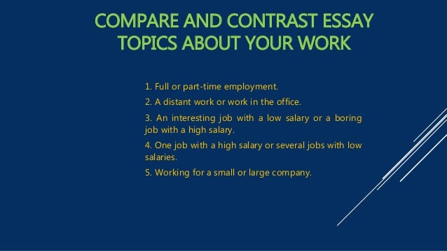 comparing jobs essays Compare and contrast two main areas of psychology the two key areas of psychology this essay will compare and contrast are developmental psychology and cognitive psychology the definition of ' compare ' is to examine in order to observe resemblances or differences.