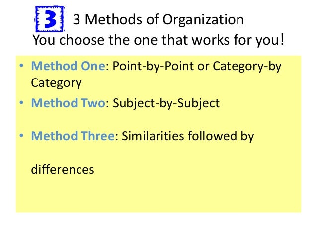 organizational patterns of a comparison or contrast essay Writing a compare and contrast essay  in the course of life we use many comparison and contrast way  today we have two types of organizational patterns.