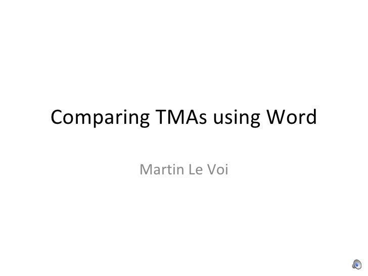 Comparing TMAs using Word Martin Le Voi